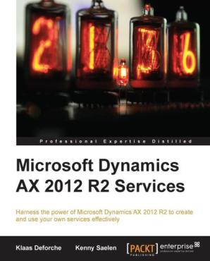 Microsoft Dynamics AX 2012 R2 Services by Packt Publishing